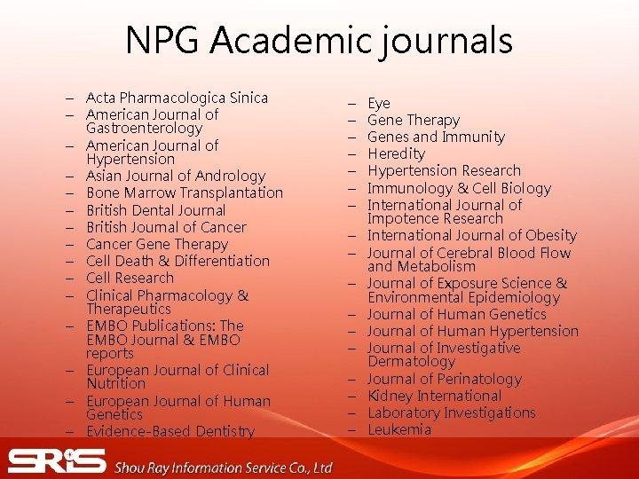 NPG Academic journals – Acta Pharmacologica Sinica – American Journal of Gastroenterology – American