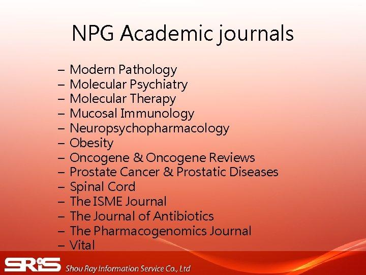 NPG Academic journals – – – – Modern Pathology Molecular Psychiatry Molecular Therapy Mucosal