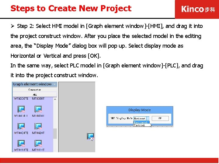 Steps to Create New Project Ø Step 2: Select HMI model in [Graph element