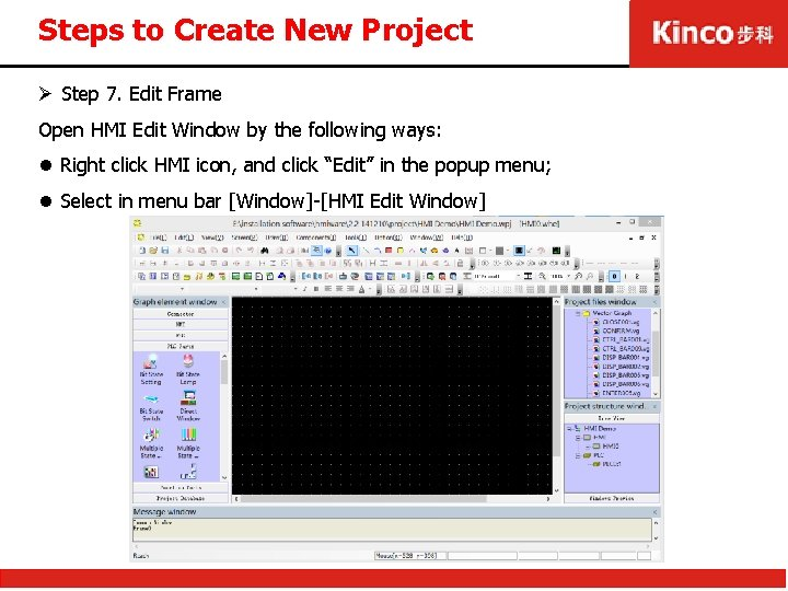 Steps to Create New Project Ø Step 7. Edit Frame Open HMI Edit Window