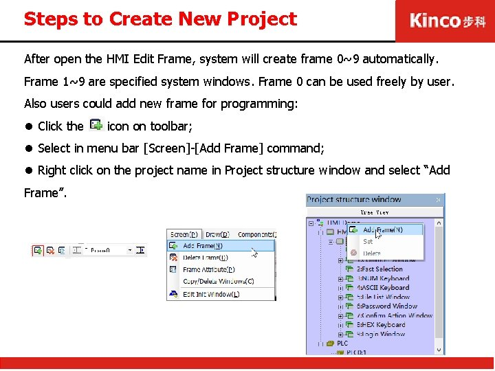 Steps to Create New Project After open the HMI Edit Frame, system will create