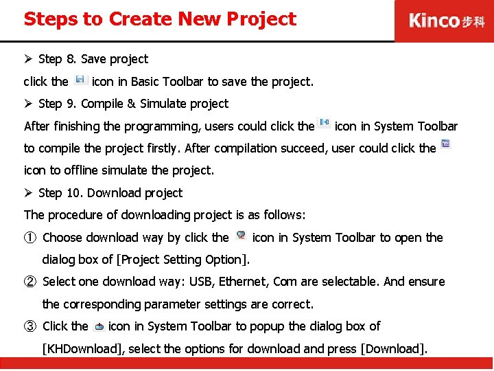 Steps to Create New Project Ø Step 8. Save project click the icon in