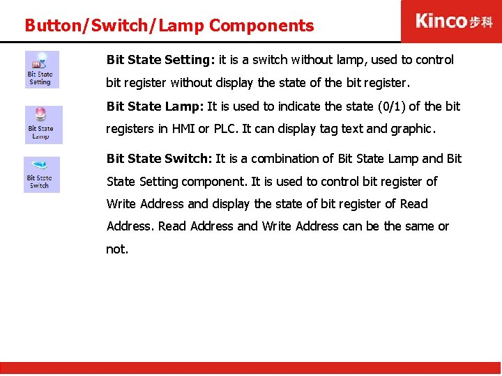 Button/Switch/Lamp Components Bit State Setting: it is a switch without lamp, used to control