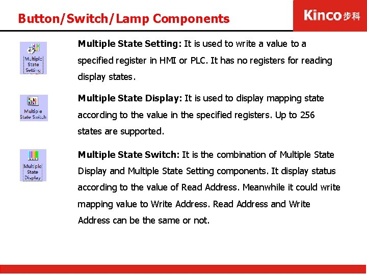 Button/Switch/Lamp Components Multiple State Setting: It is used to write a value to a