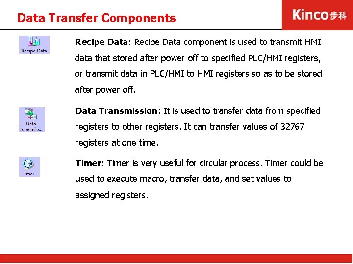 Data Transfer Components Recipe Data: Recipe Data component is used to transmit HMI data