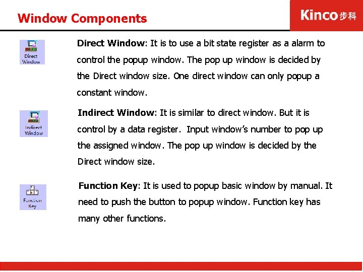 Window Components Direct Window: It is to use a bit state register as a