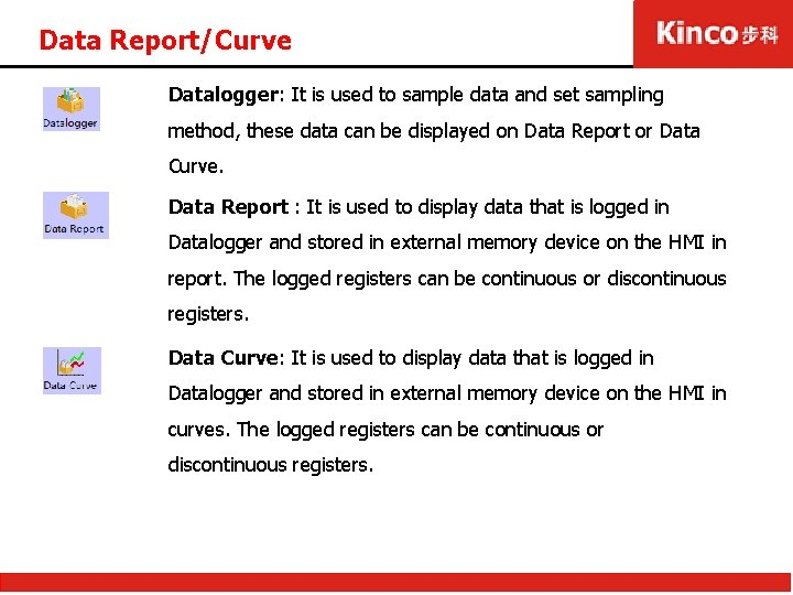 Data Report/Curve Datalogger: It is used to sample data and set sampling method, these