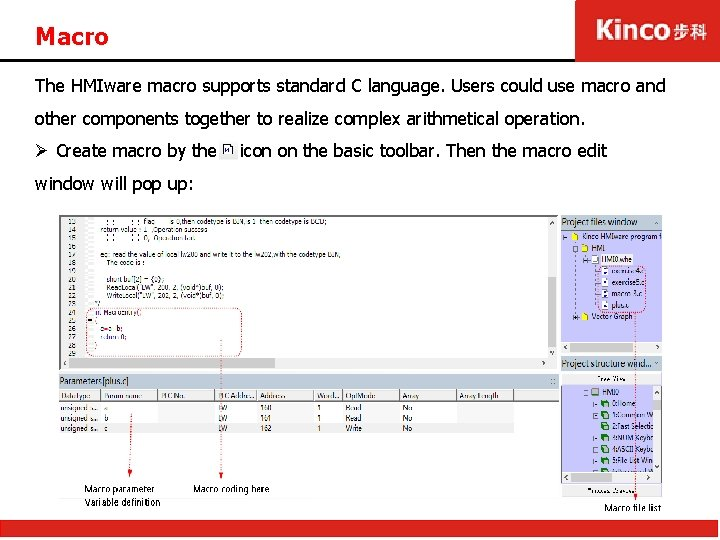 Macro The HMIware macro supports standard C language. Users could use macro and other