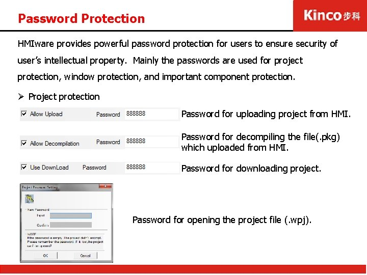 Password Protection HMIware provides powerful password protection for users to ensure security of user's