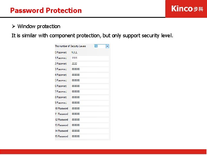 Password Protection Ø Window protection It is similar with component protection, but only support