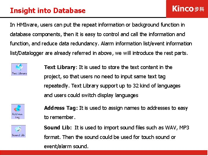 Insight into Database In HMIware, users can put the repeat information or background function