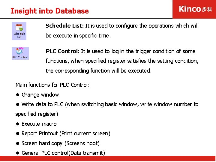 Insight into Database Schedule List: It is used to configure the operations which will