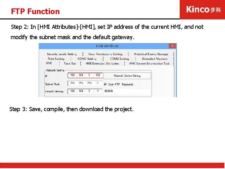 FTP Function Step 2: In [HMI Attributes]-[HMI], set IP address of the current HMI,