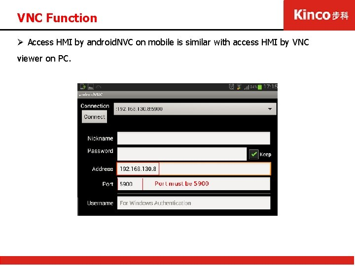 VNC Function Ø Access HMI by android. NVC on mobile is similar with access