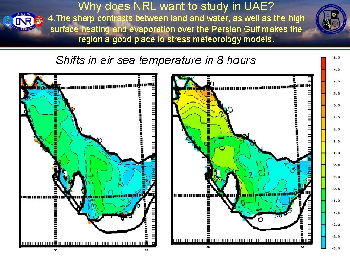 Why does NRL want to study in UAE? 4. The sharp contrasts between land