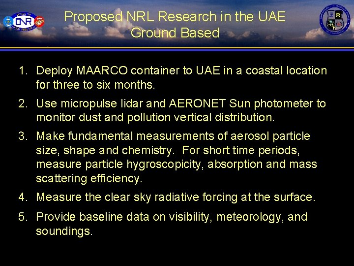Proposed NRL Research in the UAE Ground Based 1. Deploy MAARCO container to UAE