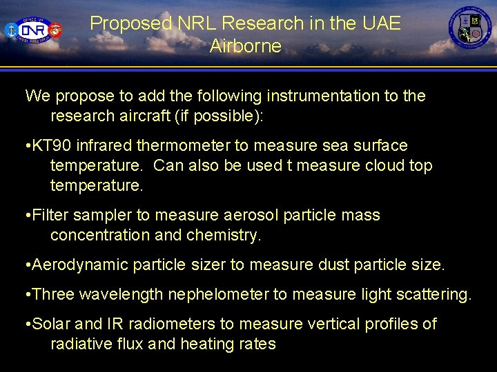 Proposed NRL Research in the UAE Airborne We propose to add the following instrumentation