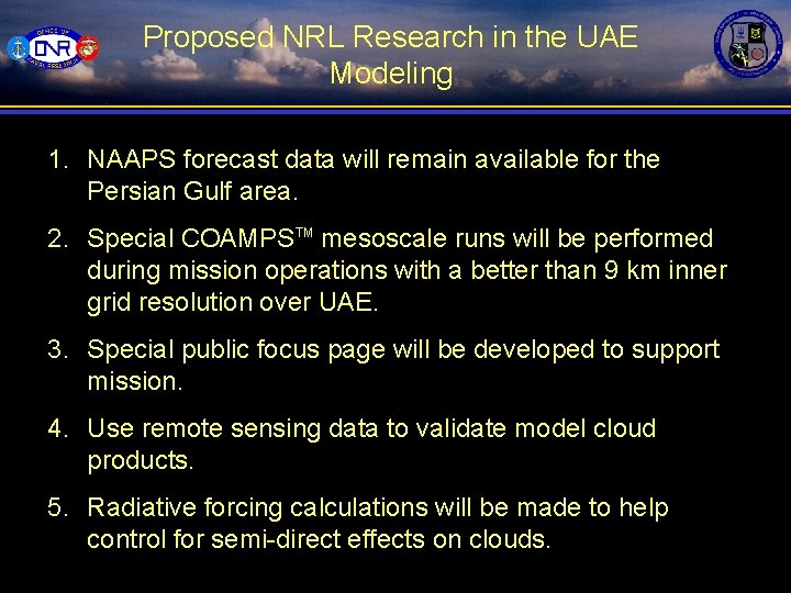 Proposed NRL Research in the UAE Modeling 1. NAAPS forecast data will remain available