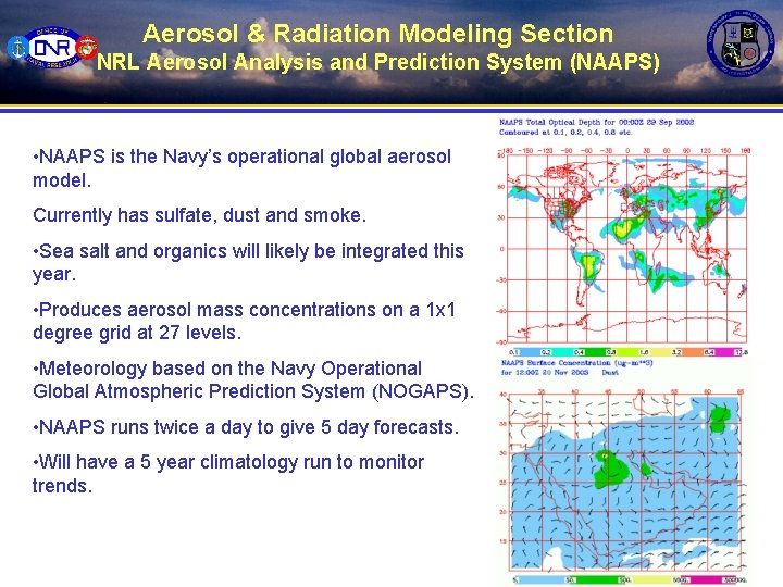 Aerosol & Radiation Modeling Section NRL Aerosol Analysis and Prediction System (NAAPS) • NAAPS