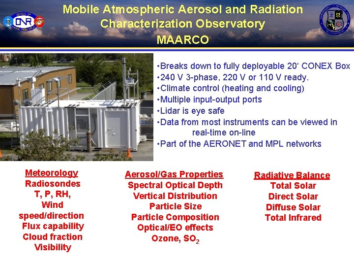 Mobile Atmospheric Aerosol and Radiation Characterization Observatory MAARCO • Breaks down to fully deployable