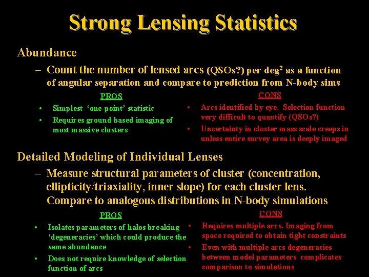 Strong Lensing Statistics Abundance – Count the number of lensed arcs (QSOs? ) per