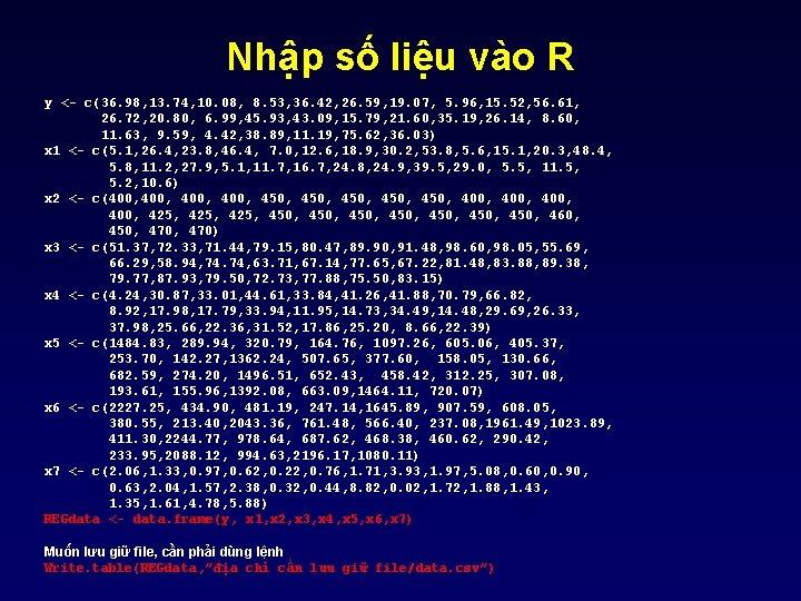 Nhập số liệu vào R y <- c(36. 98, 13. 74, 10. 08, 8.