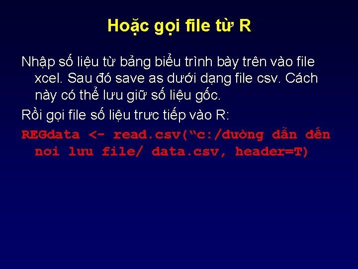 Hoặc gọi file từ R Nhập số liệu từ bảng biểu trình bày trên