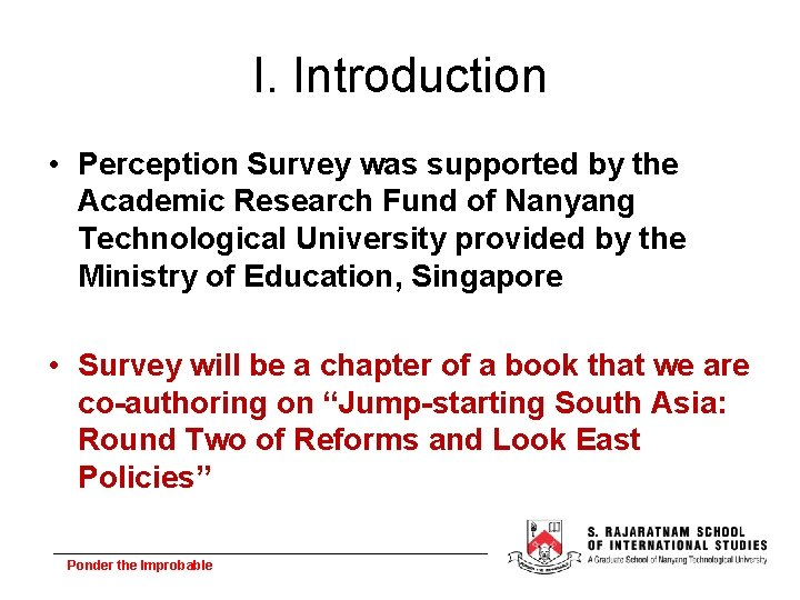 I. Introduction • Perception Survey was supported by the Academic Research Fund of Nanyang
