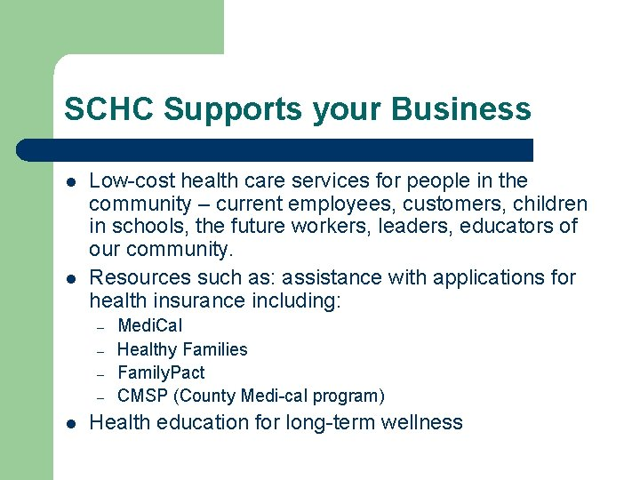 SCHC Supports your Business l l Low-cost health care services for people in the