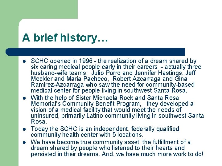 A brief history… l l SCHC opened in 1996 - the realization of a