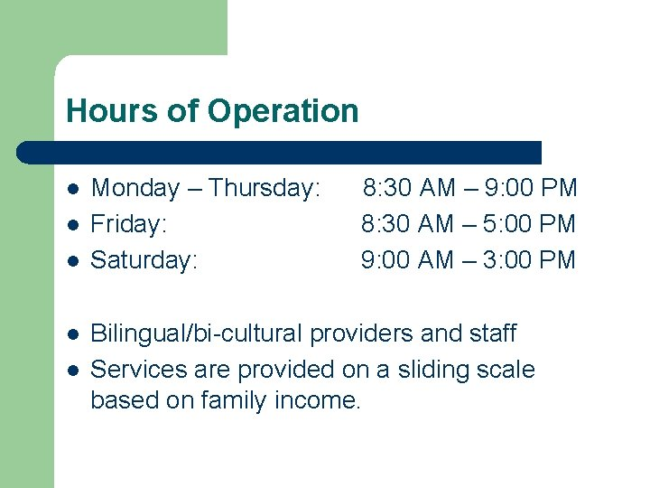 Hours of Operation l l l Monday – Thursday: Friday: Saturday: 8: 30 AM