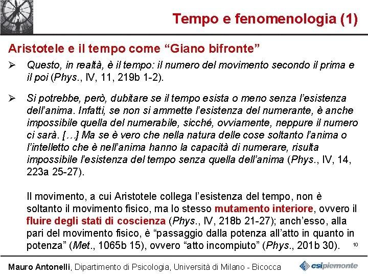 """Tempo e fenomenologia (1) Aristotele e il tempo come """"Giano bifronte"""" Ø Questo, in"""