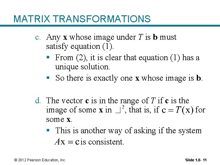 MATRIX TRANSFORMATIONS c. Any x whose image under T is b must satisfy equation