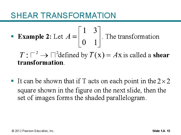 SHEAR TRANSFORMATION § Example 2: Let defined by transformation. . The transformation is called