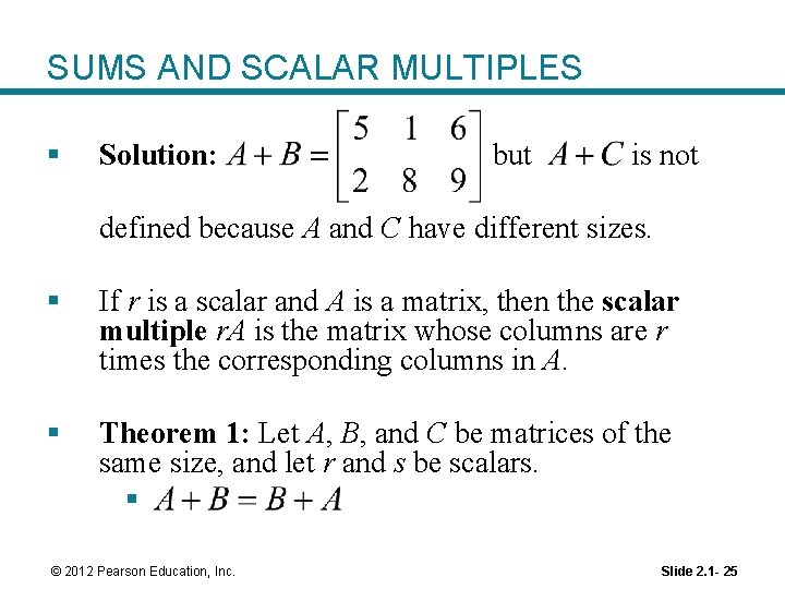 SUMS AND SCALAR MULTIPLES § Solution: but is not defined because A and C