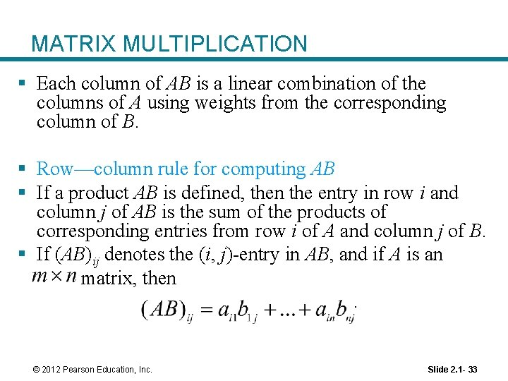 MATRIX MULTIPLICATION § Each column of AB is a linear combination of the columns