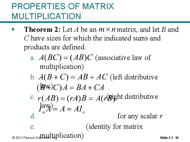PROPERTIES OF MATRIX MULTIPLICATION § Theorem 2: Let A be an matrix, and let