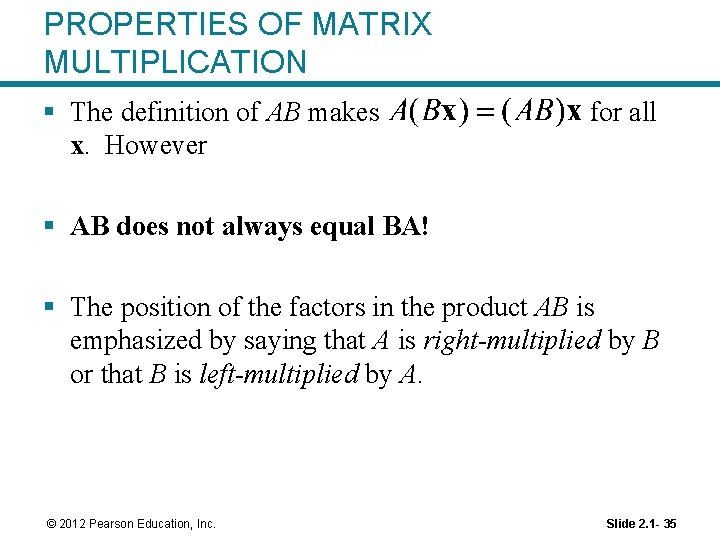 PROPERTIES OF MATRIX MULTIPLICATION § The definition of AB makes x. However for all