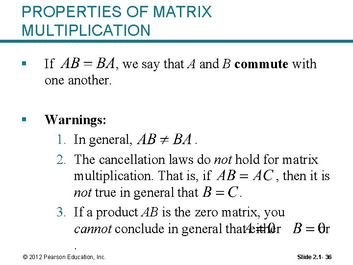 PROPERTIES OF MATRIX MULTIPLICATION § If , we say that A and B commute