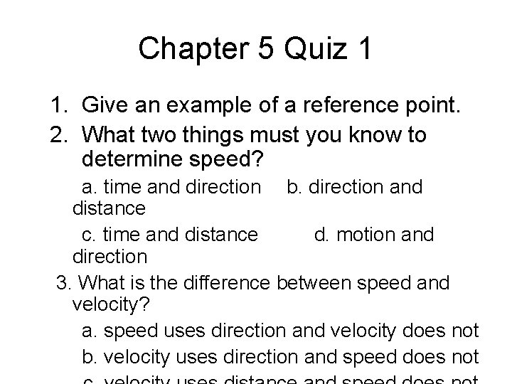 Chapter 5 Quiz 1 1. Give an example of a reference point. 2. What