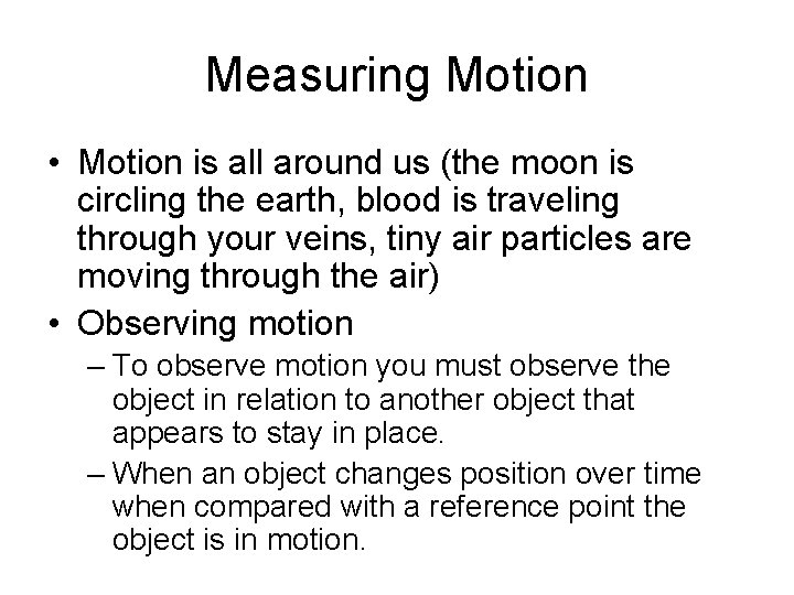 Measuring Motion • Motion is all around us (the moon is circling the earth,