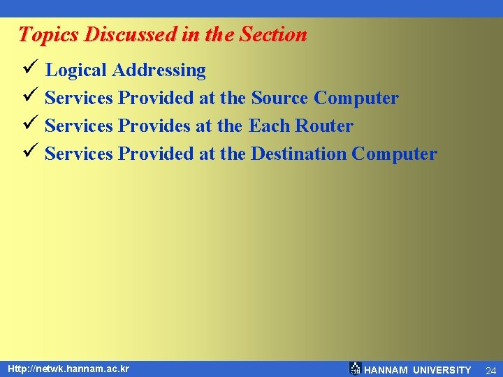 Topics Discussed in the Section ü Logical Addressing ü Services Provided at the Source