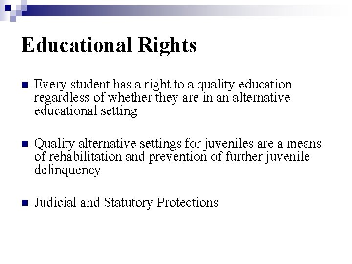 Educational Rights n Every student has a right to a quality education regardless of