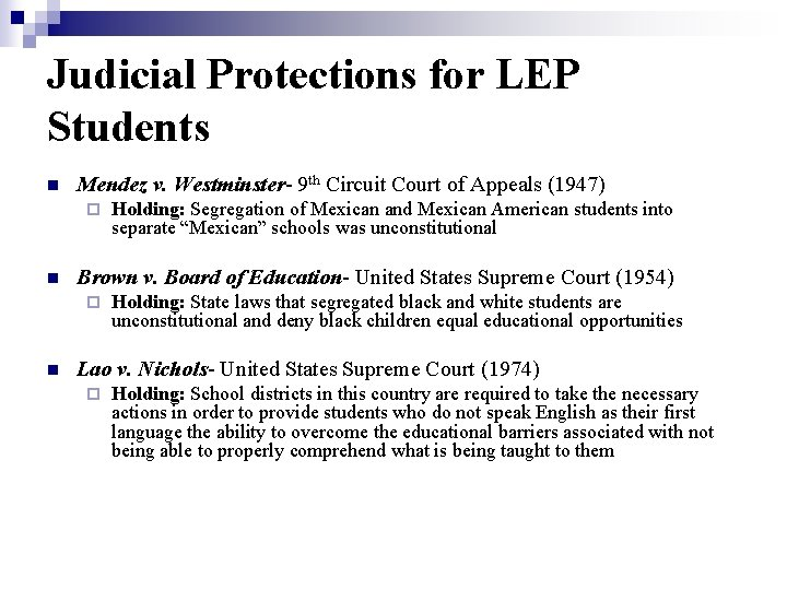 Judicial Protections for LEP Students n Mendez v. Westminster- 9 th Circuit Court of