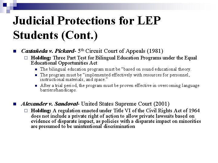 Judicial Protections for LEP Students (Cont. ) n Castañeda v. Pickard- 5 th Circuit