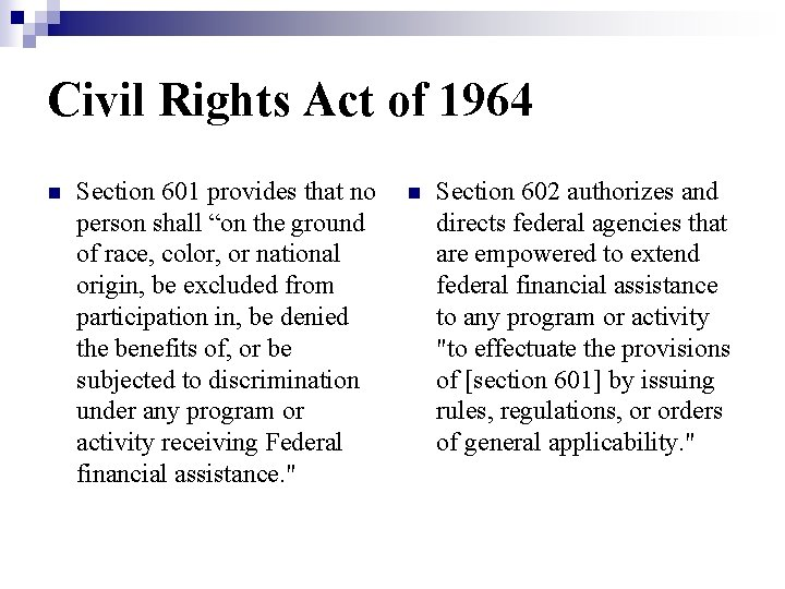 """Civil Rights Act of 1964 n Section 601 provides that no person shall """"on"""