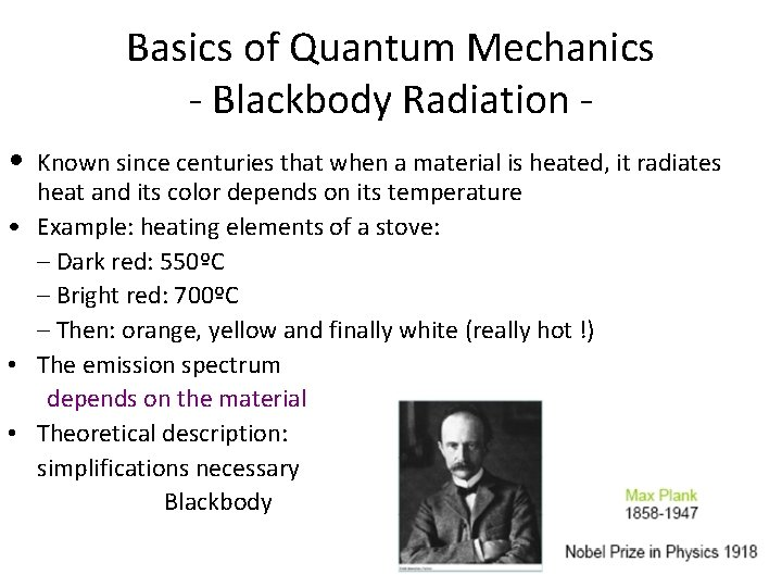 Basics of Quantum Mechanics - Blackbody Radiation • Known since centuries that when a