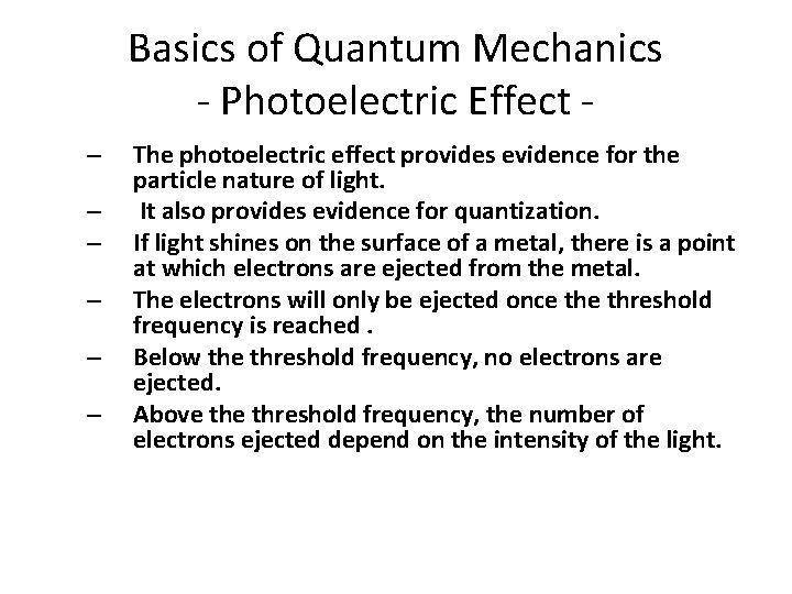 Basics of Quantum Mechanics - Photoelectric Effect – – – The photoelectric effect provides