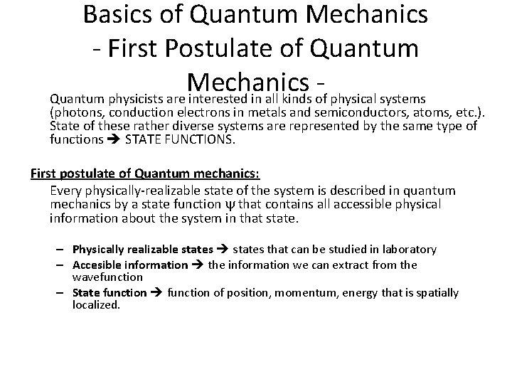 Basics of Quantum Mechanics - First Postulate of Quantum Mechanics Quantum physicists are interested