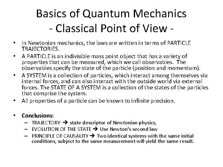 Basics of Quantum Mechanics - Classical Point of View • In Newtonian mechanics, the